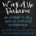 work life balance as a creative business owner